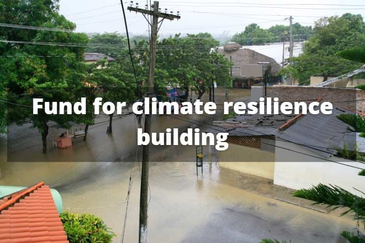 Fund for climate resilience building